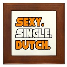 """Sexy. Single. Dutch."" Framed Tile"