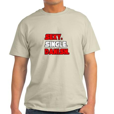 """Sexy. Single. Danish."" Light T-Shirt"