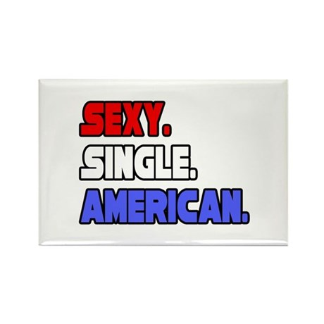"""Sexy. Single. American."" Rectangle Magnet"