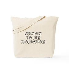 2012 OBAMA IS MY HOMEBOY Tote Bag