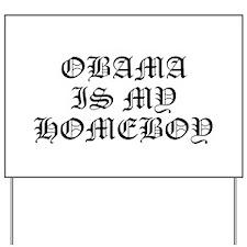 2012 OBAMA IS MY HOMEBOY Yard Sign