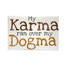 My Karma ran over my Dogma Rectangle Magnet