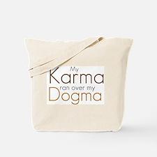 My Karma ran over my Dogma Tote Bag