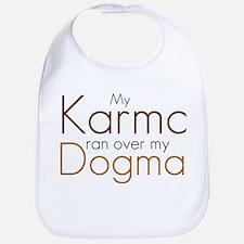 My Karma ran over my Dogma Bib