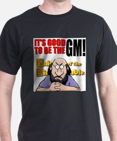 It's Good to be the GM! T-Shirt