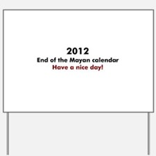 2012 Have a nice day Yard Sign
