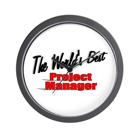 """"""" The World's Best Project Manager"""" Wall Clock"""