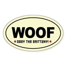 WOOF- Obey the BRITTANY! Oval Decal
