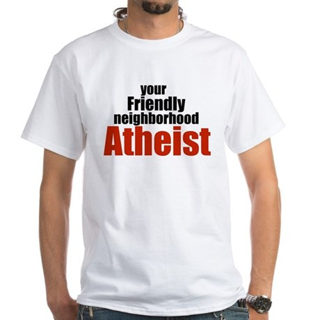 Friendly neighborhood atheist White T-Shirt