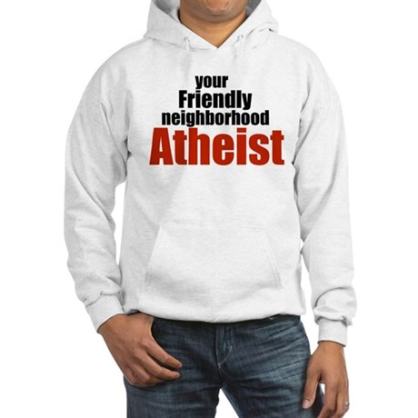 Friendly neighborhood atheist Hooded Sweatshirt