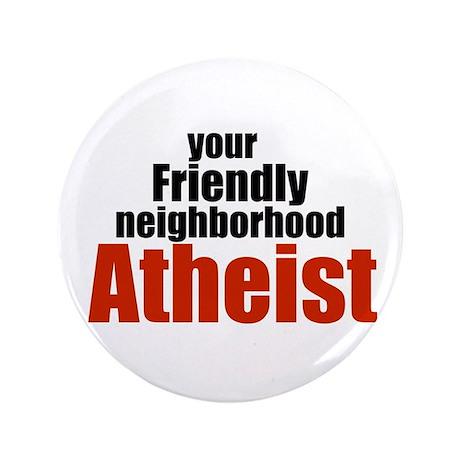 "Friendly neighborhood atheist 3.5"" Button"