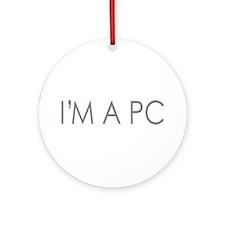 I'M A PC Ornament (Round)