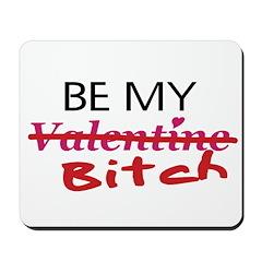 Be My Bitch! Mousepad