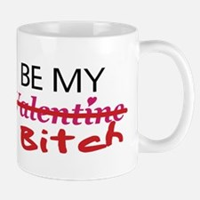 Be My Bitch! Mug