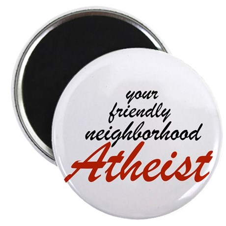 Friendly neighborhood atheist Magnet