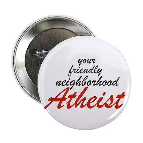"Friendly neighborhood atheist 2.25"" Button"