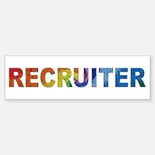 Recruiter - Bumper Bumper Bumper Sticker