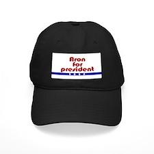 Aron for president. Baseball Hat