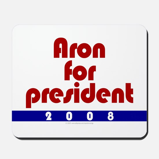 Aron for president. Mousepad