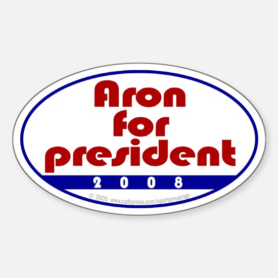 Aron for president. Oval Decal
