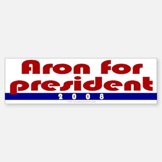 Aron for president. Bumper Bumper Bumper Sticker