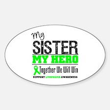 Lymphoma Hero Sister Oval Decal
