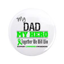 "Lymphoma Hero Dad 3.5"" Button"