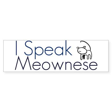 I speak Meownese Bumper Sticker
