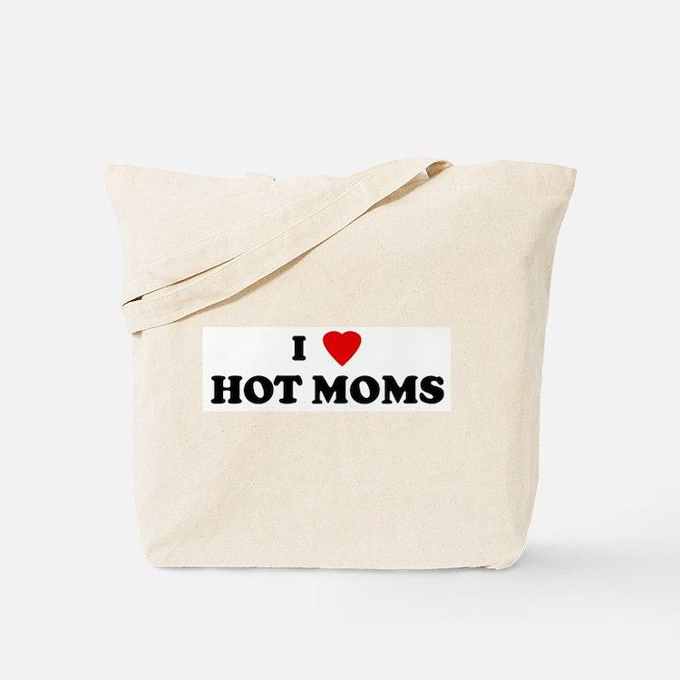 I Love HOT MOMS Tote Bag