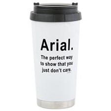 Arial Font Humor Travel Mug