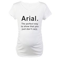 Arial Font Humor Shirt
