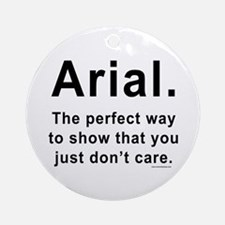 Arial Font Humor Ornament (Round)