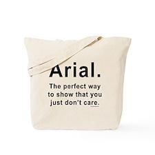 Arial Font Humor Tote Bag