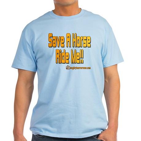 Save A Horse Ride Me Light T-Shirt