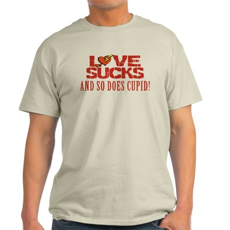 Love Sucks and So Does Cupid Light T-Shirt