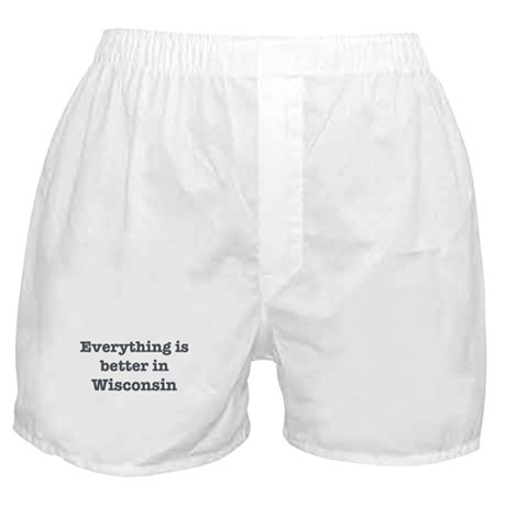Better in Wisconsin Boxer Shorts