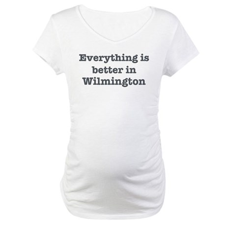 Better in Wilmington Maternity T-Shirt