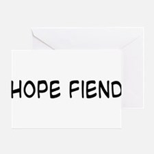 Hope Fiend Greeting Card