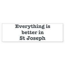 Better in St Joseph Bumper Bumper Sticker