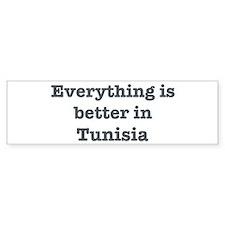 Better in Tunisia Bumper Bumper Sticker