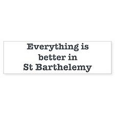 Better in St Barthelemy Bumper Bumper Sticker
