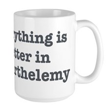 Better in St Barthelemy Mug