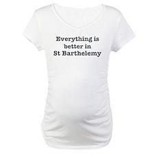 Better in St Barthelemy Shirt