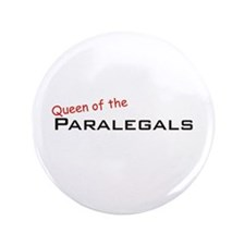 "Paralegals / Queen 3.5"" Button"