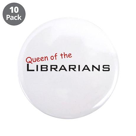 """Librarians / Queen 3.5"""" Button (10 pack)"""