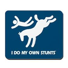 Horse I Do My Own Stunts Mousepad