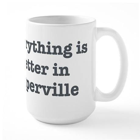 Better in Naperville Large Mug