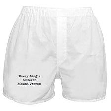 Better in Mount Vernon Boxer Shorts