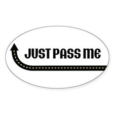Just Pass Me Oval Decal