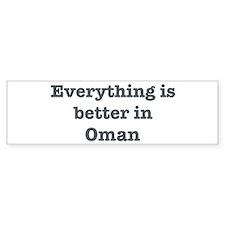 Better in Oman Bumper Bumper Sticker